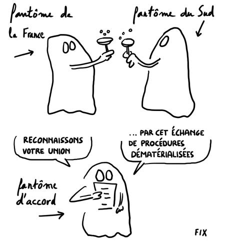 Fantôme de la France, Fantôme du Sud, Fantôme d'accord - Reconnaissons votre union par cet échange de procédures dématérialisées