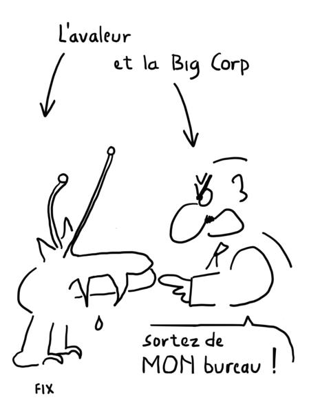L'avaleur et la Big Corp