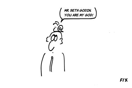 Nous bavons d'admiration devant Seth Godin