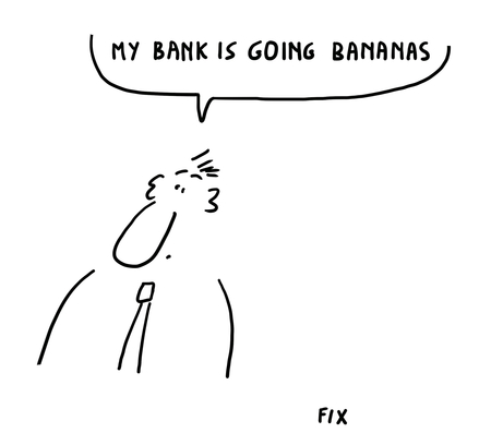 My bank is going bananas