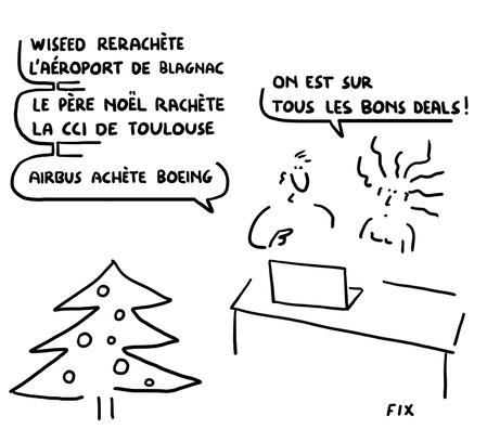Wiseed rerachète l'aéroport de Blagnac - Le Père Noël rachète la CCI de Toulouse - Airbus achète Boeing - On est sur tous les bons deals